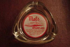 1960s Original Mels Drive Ins American Graffiti Ashtray