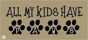 Primitive Stencil All My Kids Have Paws Cat Dog Lovers Pets Paw Prints Animals