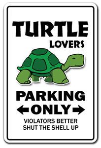 Turtle Lovers Parking Sign Gag Novelty Gift Funny Ocean Aquarium Animal Sea Pet