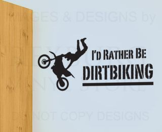 Wall Decal Quote Sticker Vinyl Art I'D Rather Be Dirt Biking Boy's Room S02