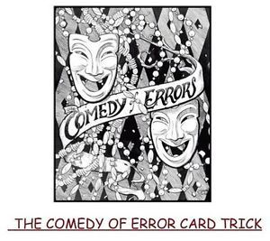 Magic Trick Comedy of Error Card Trick