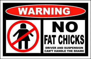No Fat Chicks Funny Warning Sticker Decal Civic JDM CRX