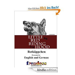 Little Red Riding Hood Rotk�ppchen Presented by Frendees Dual Language English/German [Translated] eBook Jacob Grimm, Wilhelm Grimm, Ben Layer Kindle Shop