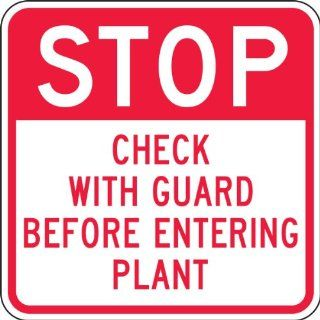 "Accuform Signs FRR247RA Engineer Grade Reflective Aluminum Facility Traffic Sign, Legend ""STOP CHECK WITH GUARD BEFORE ENTERING PLANT"", 24"" Width x 24"" Length x 0.080"" Thickness, Red on White Industrial Warning Signs Industrial &"