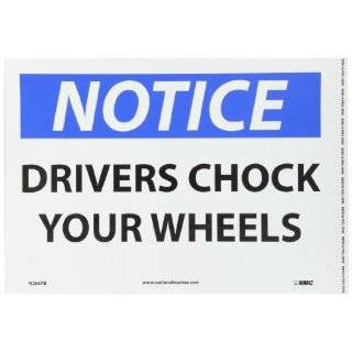 "NMC N264PB OSHA Sign, Legend ""NOTICE   DRIVERS CHOCK YOUR WHEELS"", 14"" Length x 10"" Height, Pressure Sensitive Vinyl, Black/Blue on White Industrial Warning Signs"